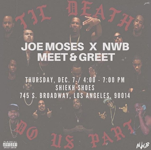 This Thursday Dec. 7th Meet up with Joe Moses and his NWB crew! Get an Advanced Autographed copy of his latest street album Til Death Do Us Part.
