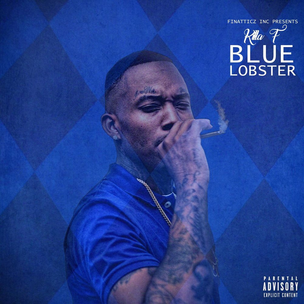 Killa F's 1st project of 2018 is entitled Blue Lobster and the release date is TBA