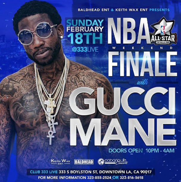 "SUNDAY FEBRUARY 18TH  NBA ALL-STAR WEEKEND FINALE  STARRING ""GUCCI MANE""  CLUB 333LIVE  DOWNTOWN LOS ANGELES  CONTACT  @IAMBALDHEADENT  OR  @THEREALKEITHWAX  FOR TICKETS AND TABLES"
