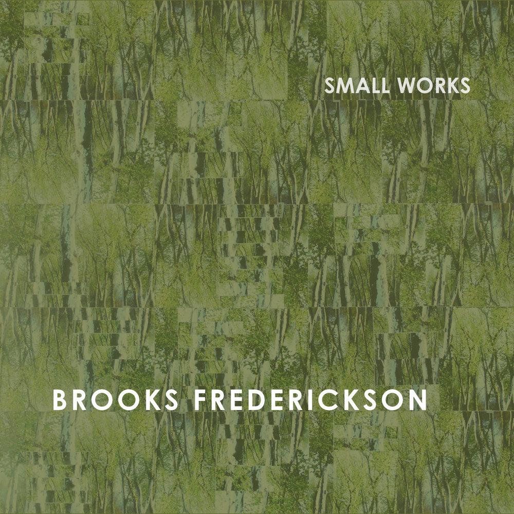 Brooks Frederickson - Small Works Album - Digital Booklet - FINAL.jpg
