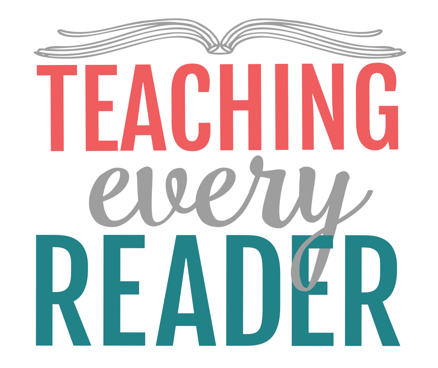 TEACHING EVERY READER
