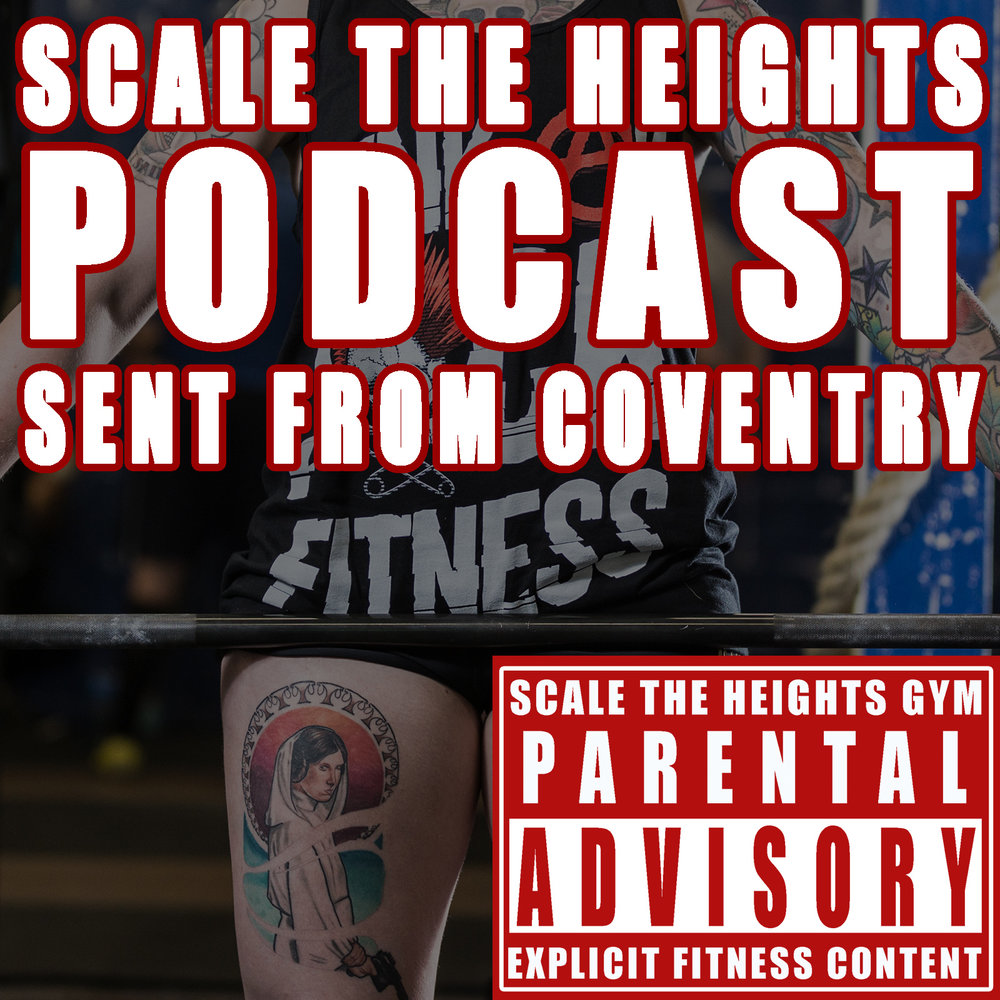 SCALE THE HEIGHTS PODCAST - SENT FROM COVENTRY - Scale the Heights Podcast - Sent From Coventry brings you explicit fitness and alternative culture content sent from Coventry. Subscribe to our free monthly podcast via iTunes or direct from our website, as we share our unique view on training and coaching people of all abilities and discuss alternative culture beyond the gym environment.