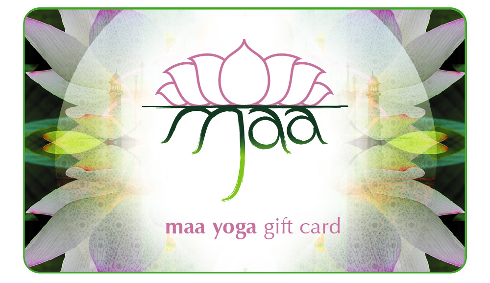 Give the giftof yoga - Available for purchase online in any amount, with option to send gift card by email or printing the card on the spot.