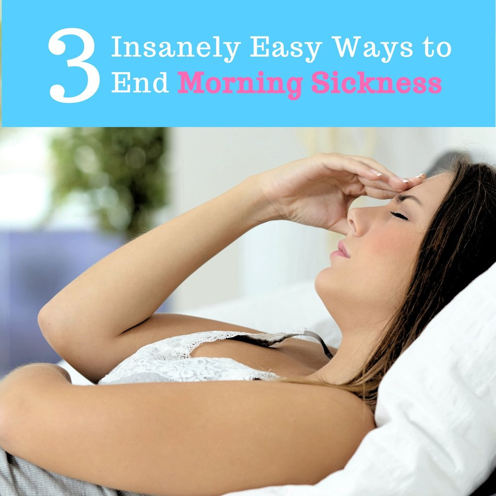 3 Insanely Easy Ways to End Morning Sickness.jpg