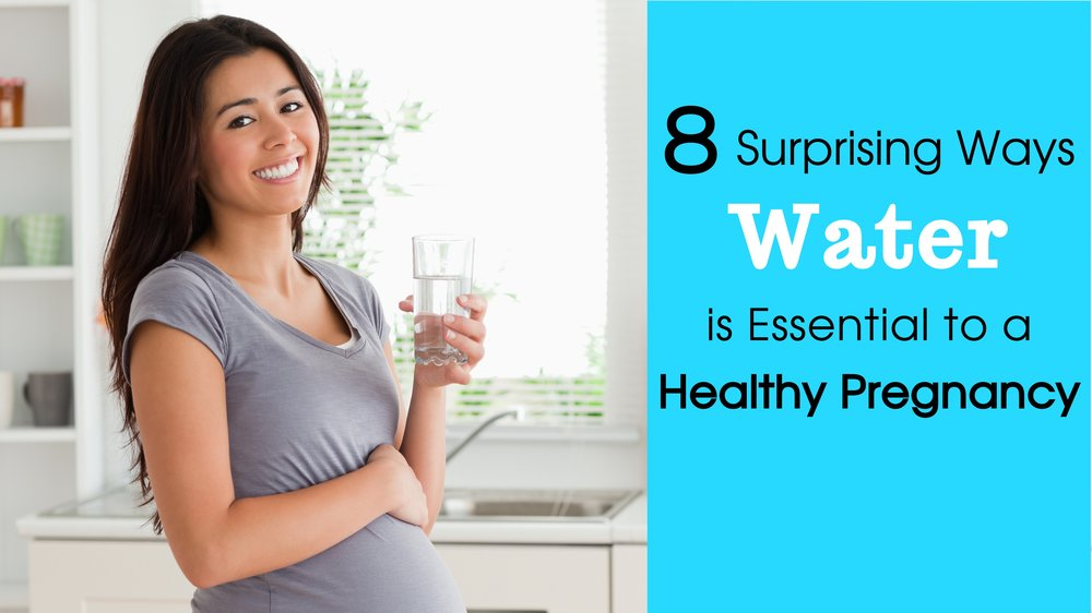 8 Surprising Ways Water is Essential to a Healthy Pregnnacy