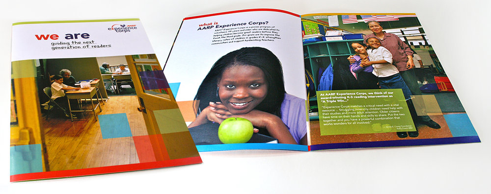 Experience Corps Brochure - AARP Foundation Experience Corps is an intergenerational, volunteer-based tutoring program that engages adults age 50 and older as literacy tutors for struggling students in public schools. This brochure introduced the program to potential volunteers with quotes from volunteers and teachers explaining their mission.