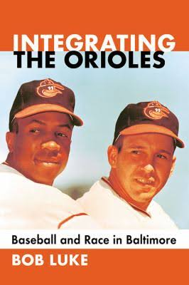 Bob Luke - Integrating the Orioles.jpeg