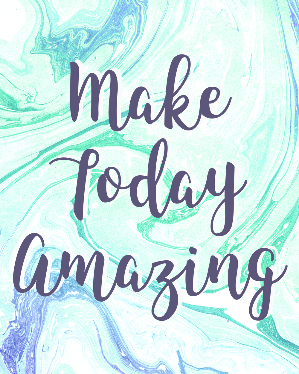 free printable make today amazing 8x10 print