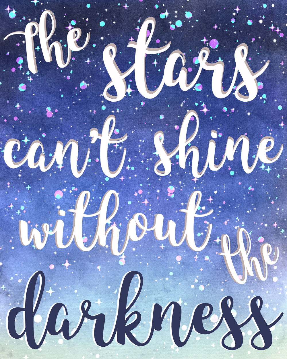 free printable the stars can't shine without the darkness 8x10 print copy.png