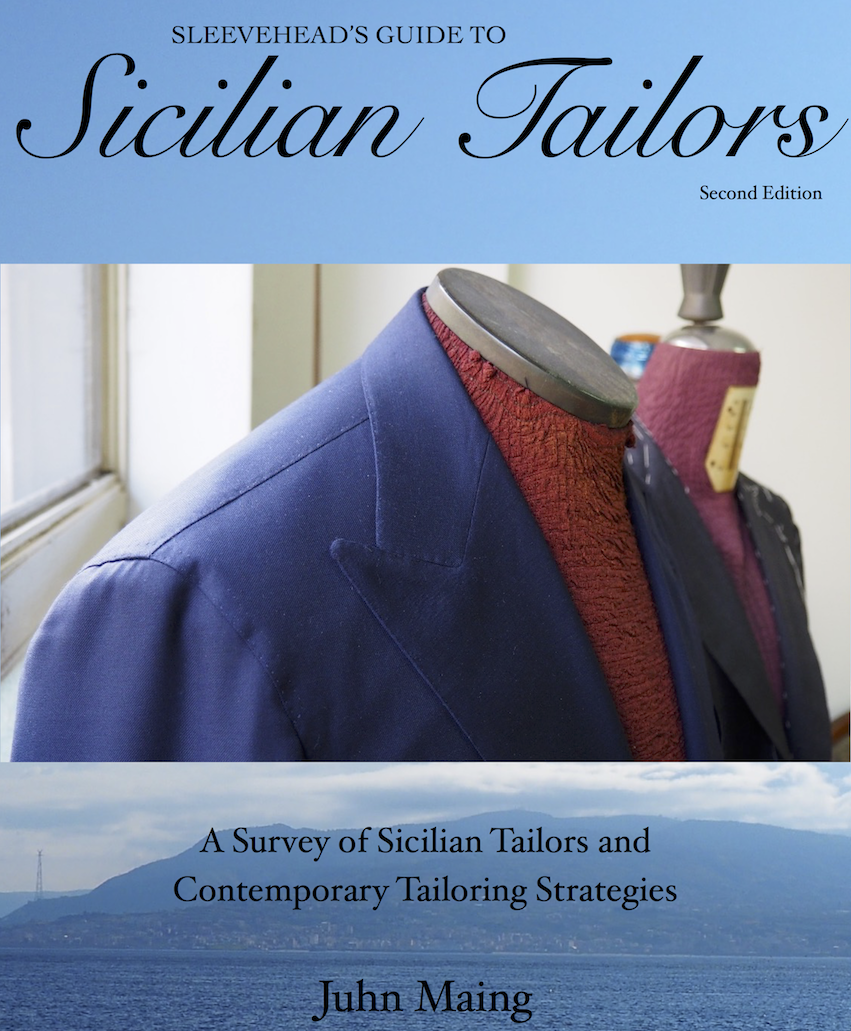 Sleevehead's Guide to Sicilian Tailors: A Survey of Sicilian Tailors and Contemporary Tailoring Strategies (2nd edition, 2017)