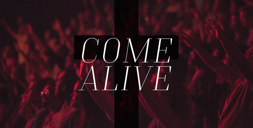 Come Alive- April 16, 2017