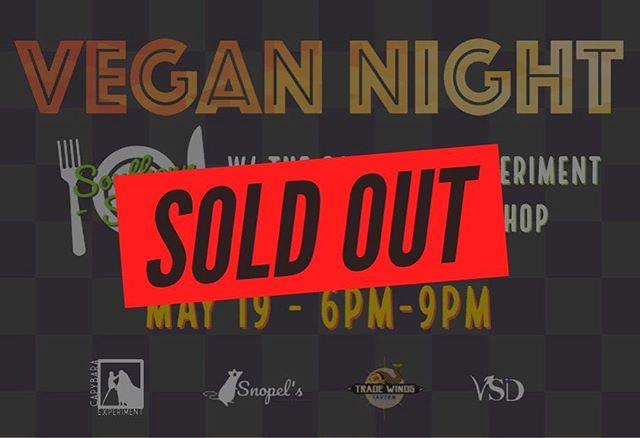 See everyone tomorrow! #VeganNightSD #SoldOut