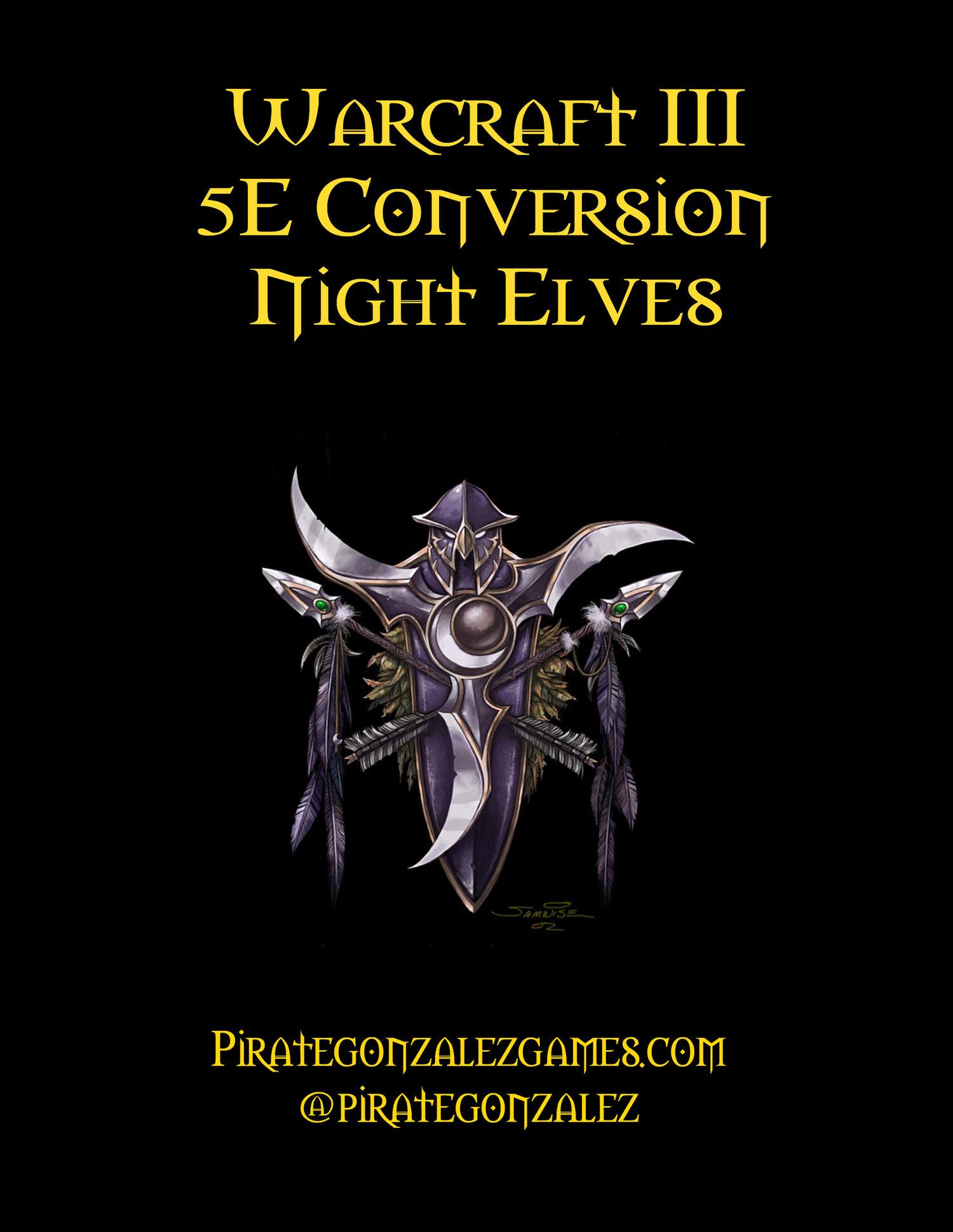 Warcraft III Conversion: Night Elves — Pirate Gonzalez Games