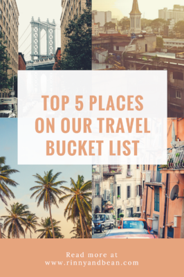 Top 5 Places On Our Travel Bucket List!