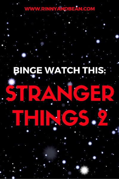 Binge Watch This: Stranger Things 2- It's amazing!