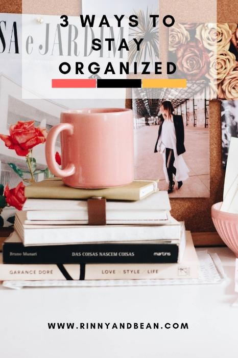3 Ways to Stay Organized | Organization Tips