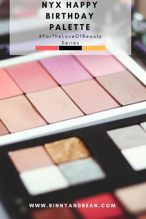 NYX Happy Birthday Palette   Beauty Tips   Beauty Reviews   Makeup