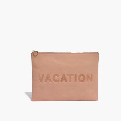 - The Oversized Leather Pouch Clutch: Vacation Edition- Madewell $69.50 This vacation clutch is adorable and will complete any look. It adds such a cute touch for summer!