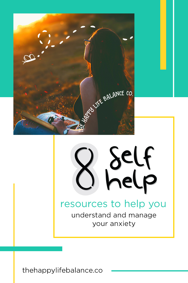 8 self help resources to help you understand and manage your anxiety