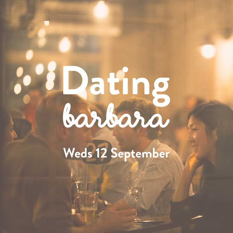 Brisbane - 7pm on Wednesday, September 12thBarbara on WarnerTickets $20+bf18-22 dates, 40-60 people, countless beers. This one's for straight and straightish folk aged 20-35.SOLD OUT