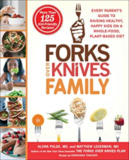 Forks Over Knives Family  by Matthew Lederman, MD and Alona Pulde, MD