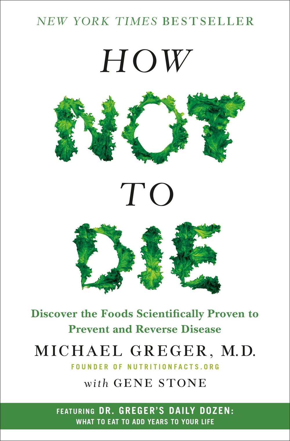 How Not to Die  by Michael Greger, MD