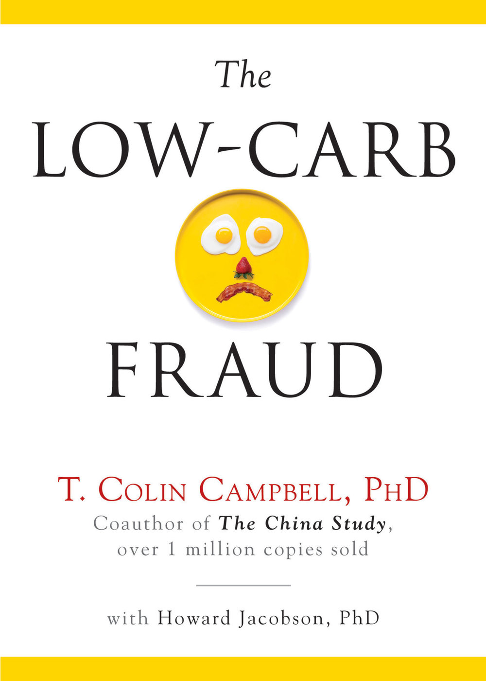 The Low-Carb Fraud  by T. Colin Campbell, PhD