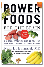 Power Foods for the Brain  by Neal Barnard, MD