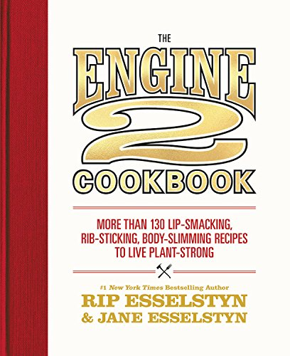 The Engine 2 Cookbook  by Rip and Jane Esselstyn