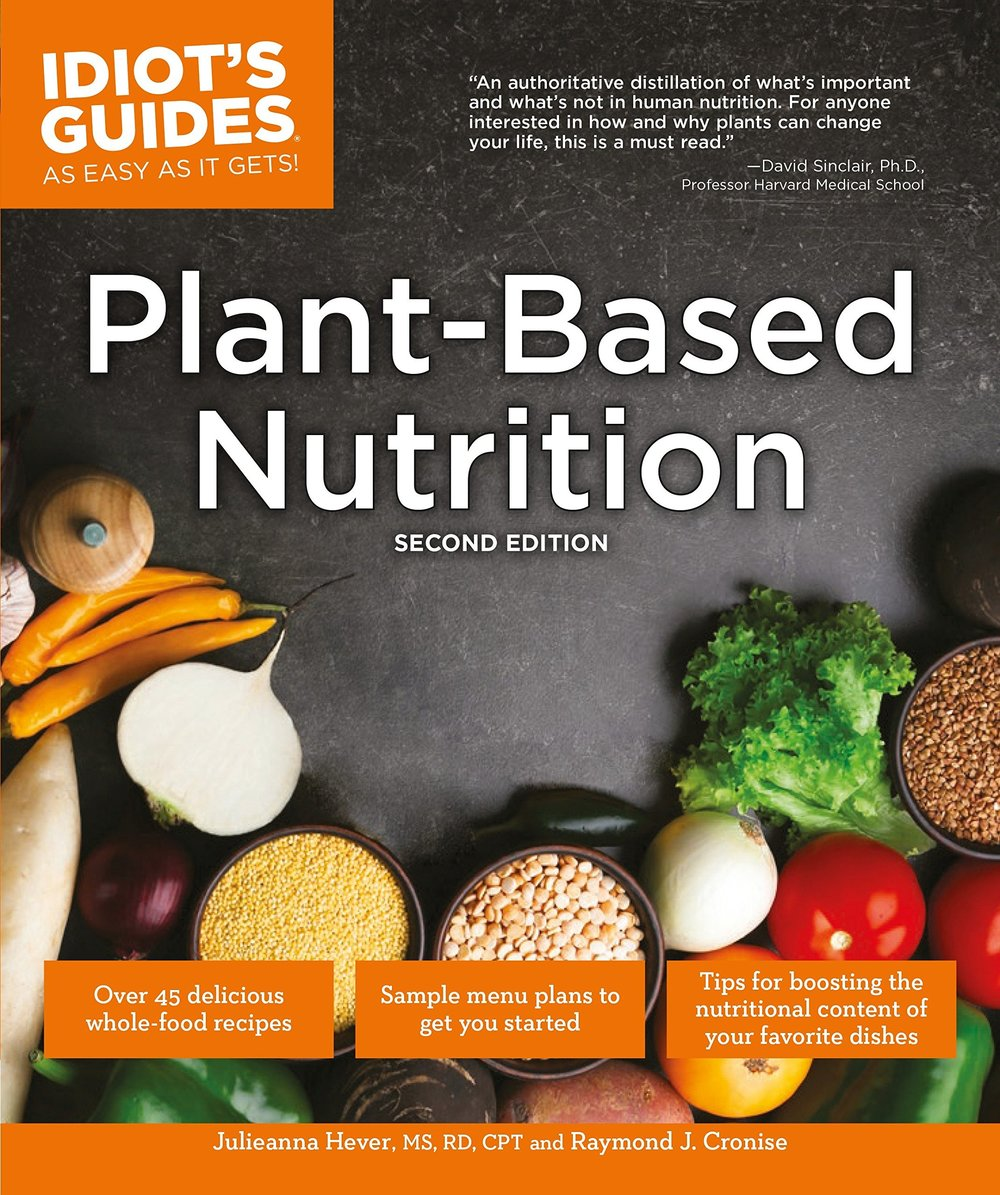 Plant-Based Nutrition  by Julieanna Hever and Raymond Cronise