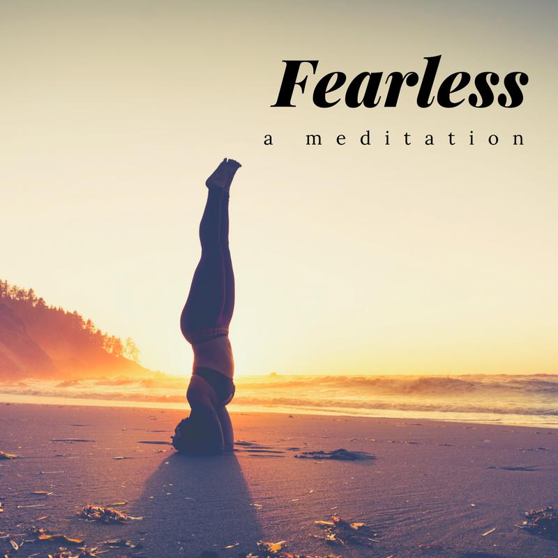 Fearlessness Meditation