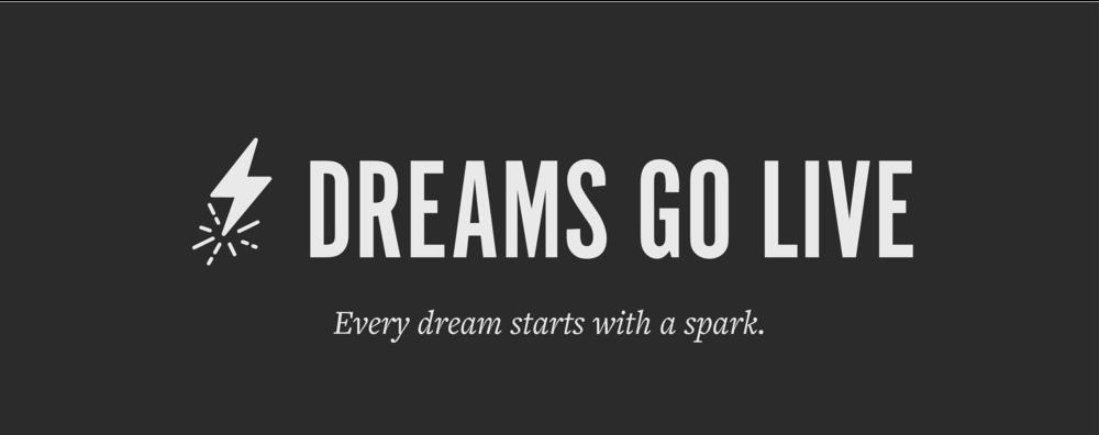 Dreams Go Live