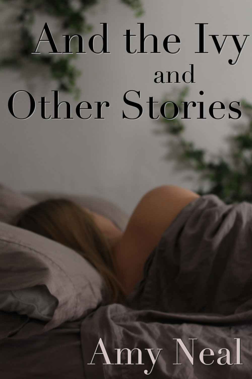And the Ivy and Other Stories - A short collection of weird fiction.