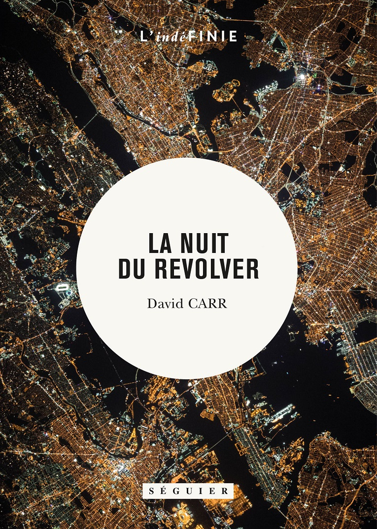 The Night of the Gun  by David Carr  Editions Seguier   French
