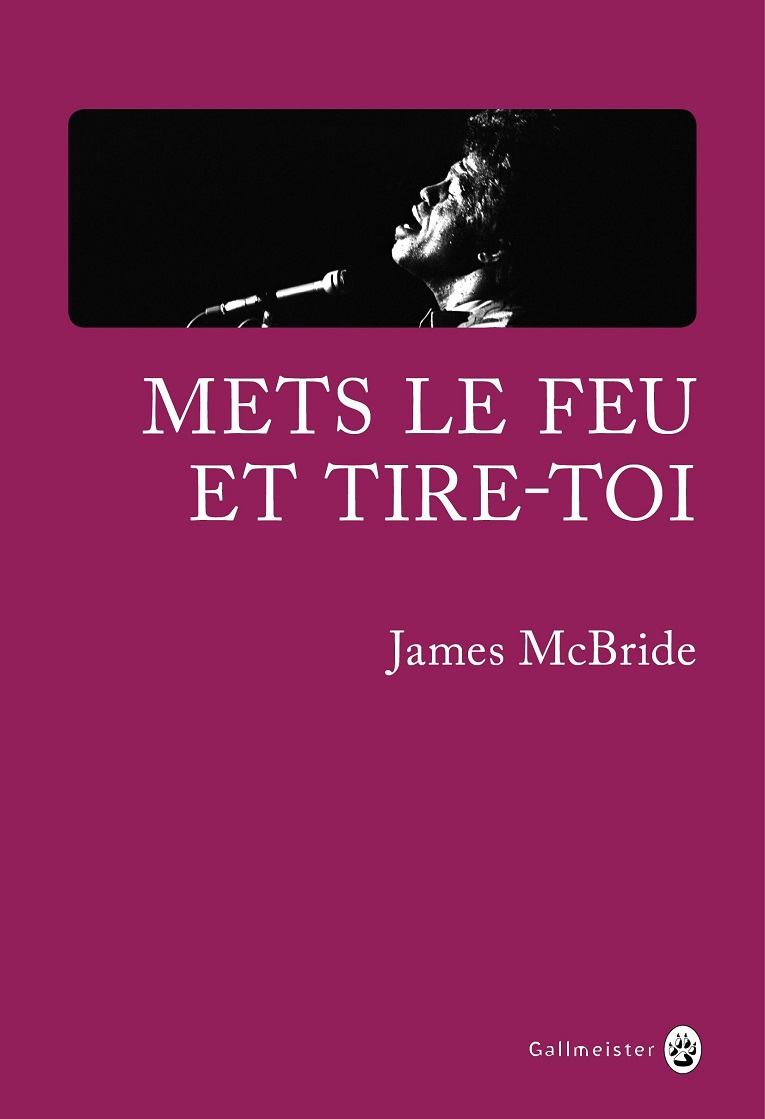 Kill 'Em and Leave  by James McBride  Gallmeister  French