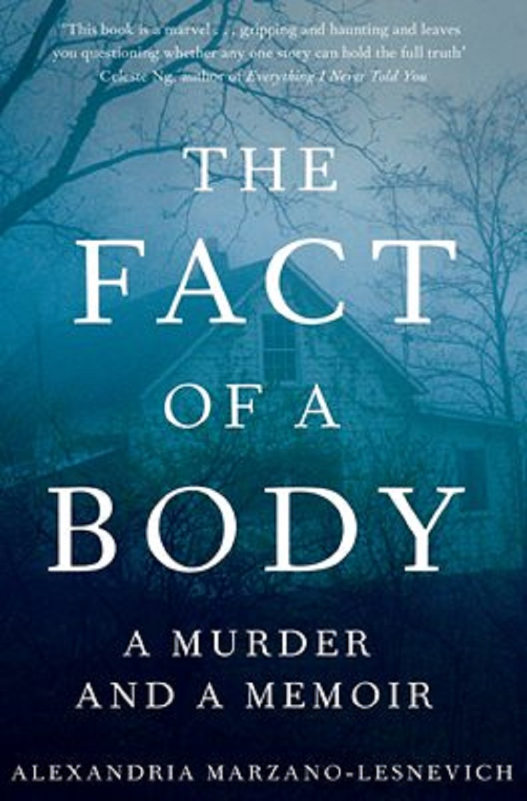 The Fact of a Body  by Alexandria Marzano-Lesnevich  Macmillan Publishers UK   U.K.