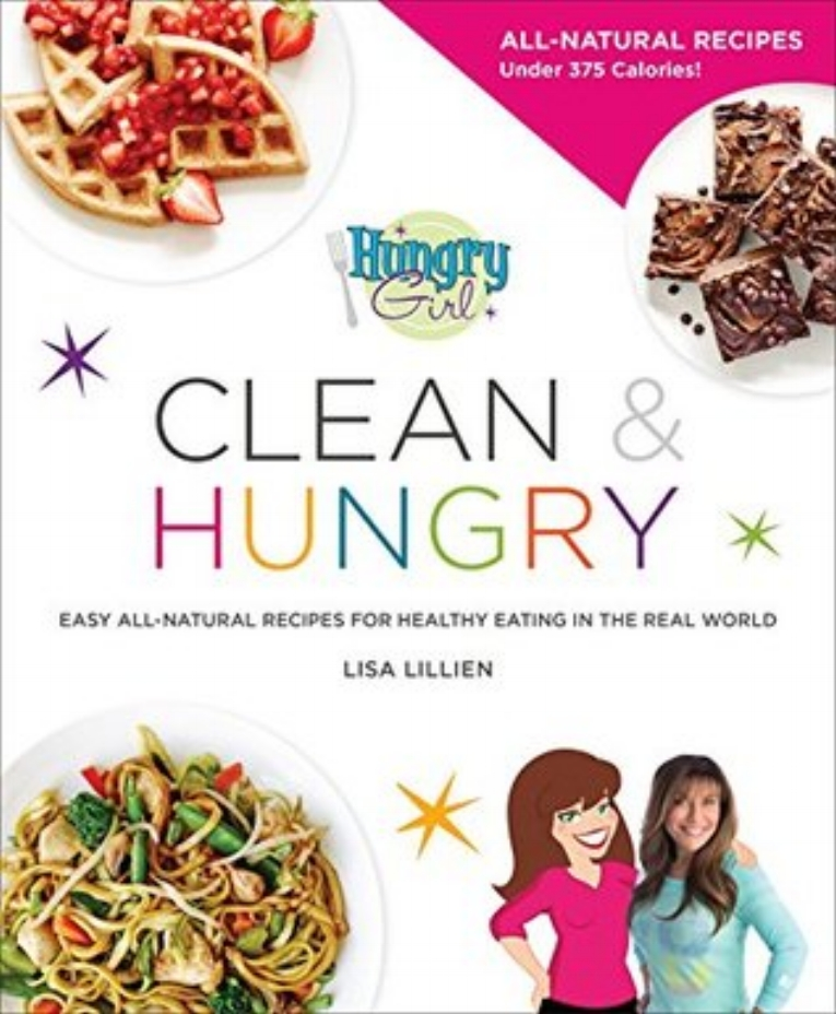 Hungry Girl: Clean & Hungry  by Lisa Lillien   New York Times  bestseller