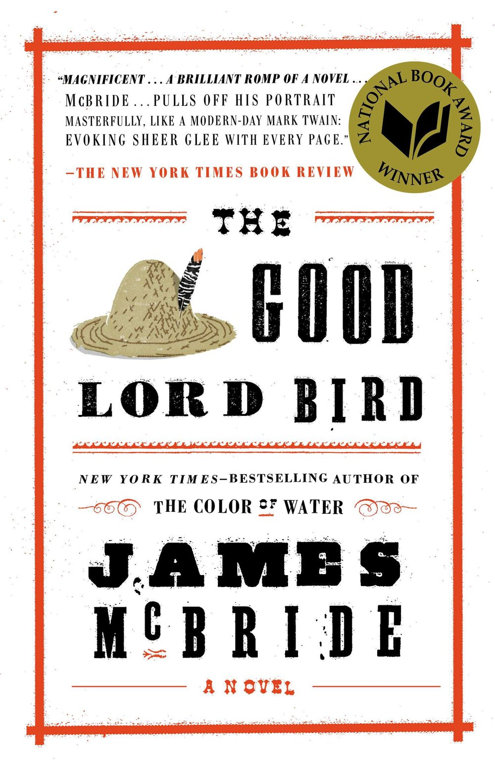 The Good Lord Bird  by James McBride  Winner of the National Book Award for Fiction