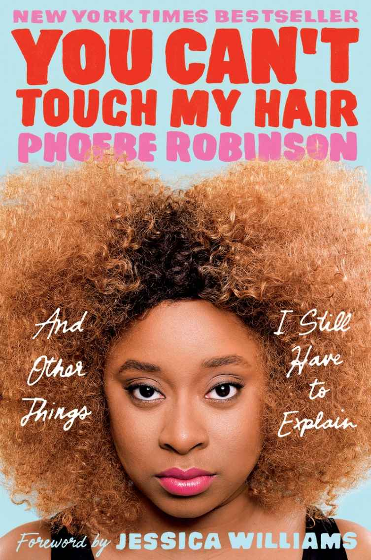 You Can't Touch My Hair  by Phoebe Robinson   New York Times  bestseller