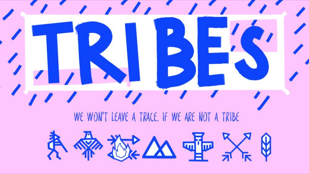 Tribes  - We won't leave a trace, if we are not a tribe.