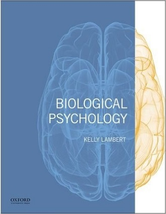 Biological Psychology  by Kelly Lambert