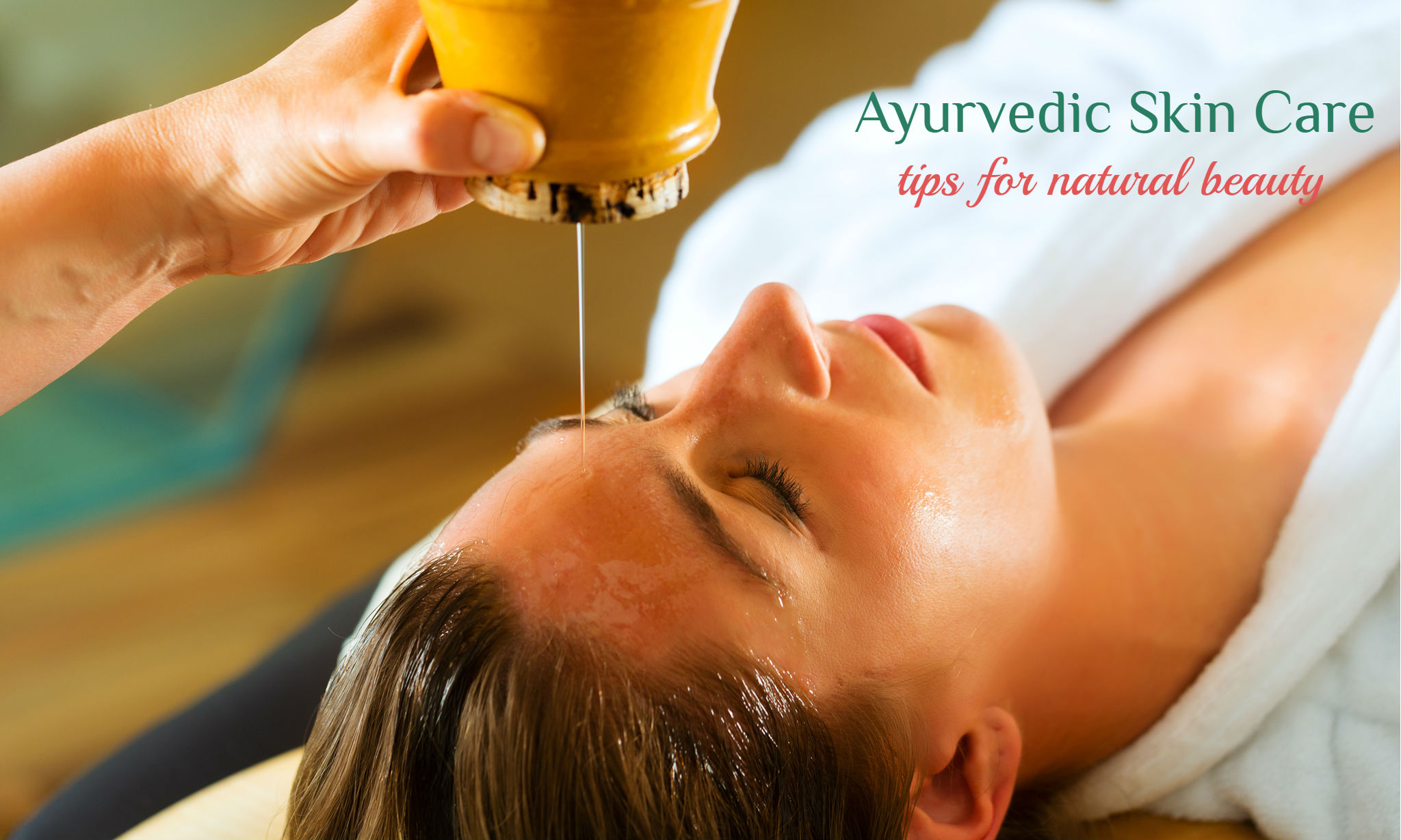 Ayurvedic Skin Care ~ Tips for Natural Beauty — GLOW ESSENTIALS