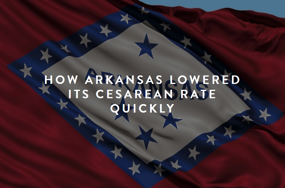 How Arkansas Lowered its Cesarean Rate Quickly.jpg
