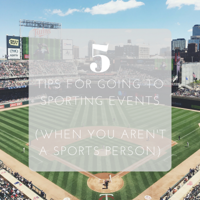 Love Tina Rose: 5 Tips for Going to Sporting Events