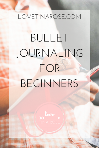 Love Tina Rose Bullet Journaling for Beginners