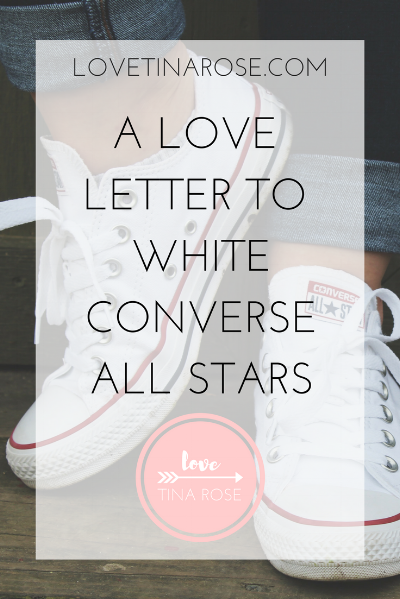 Love Tina Rose a Love Letter to White Converse All Stars