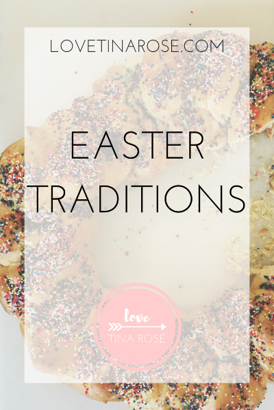 Love Tina Rose Easter Traditions