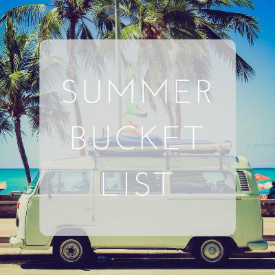Love Tina Rose Summer Bucket List