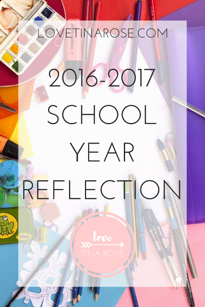 Love Tina Rose 2016-2017 School Year Reflection