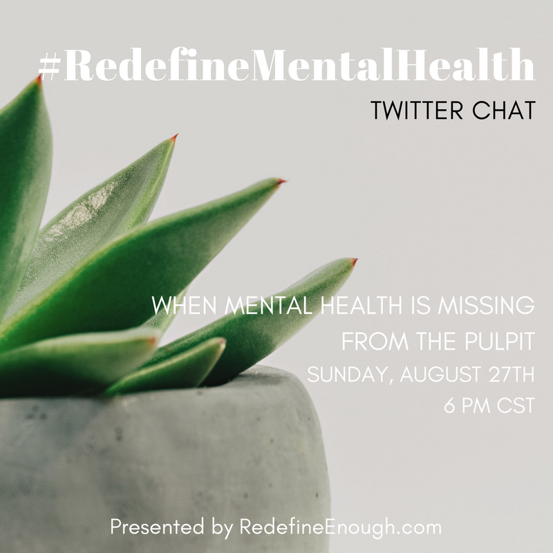 When Mental Health is missing from pulpit- Redefine Enough twitter chat